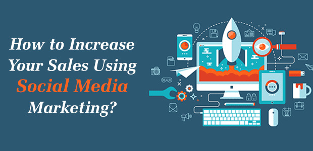 How to Increase Your Sales from Social Media Marketing